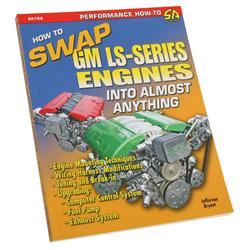 SA Design SA156 - SA Design How to Swap GM LS Series Engines into Almost Anything