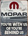 Click here for more information about Mopar - You're Behind Us Sign