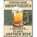 Click here for more information about I Believe I'll Have Another Beer Sign
