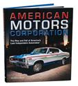 Click here for more information about American Motors Corporation: The Rise and Fall of America's Last Independent Automaker