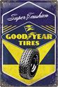 Click here for more information about Goodyear Tires Super Cushion Steel Sign