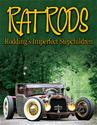 Click here for more information about Rat Rods: Rodding's Imperfect Stepchildren