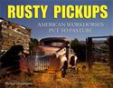 Click here for more information about Rusty Pickups: American Workhorses Put to Pasture