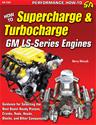 Click here for more information about SA Design SA180P - SA Design How to Supercharge & Turbocharge GM LS -Series Engines