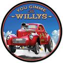 Click here for more information about Larry Grossman You Give Me the Willys Sign