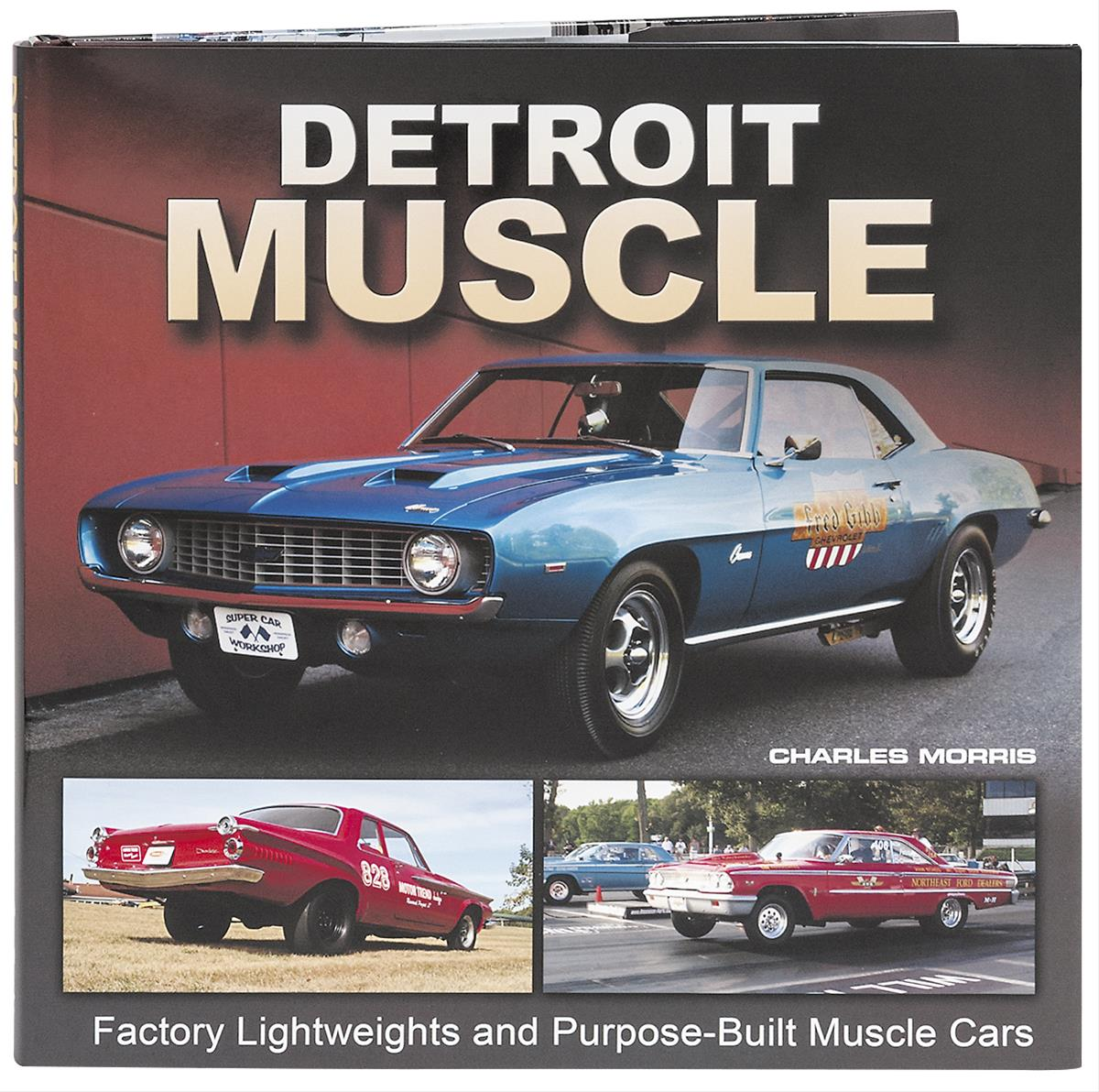 Detroit Muscle: Factory Lightweights and Purpose-Built Muscle Cars ...