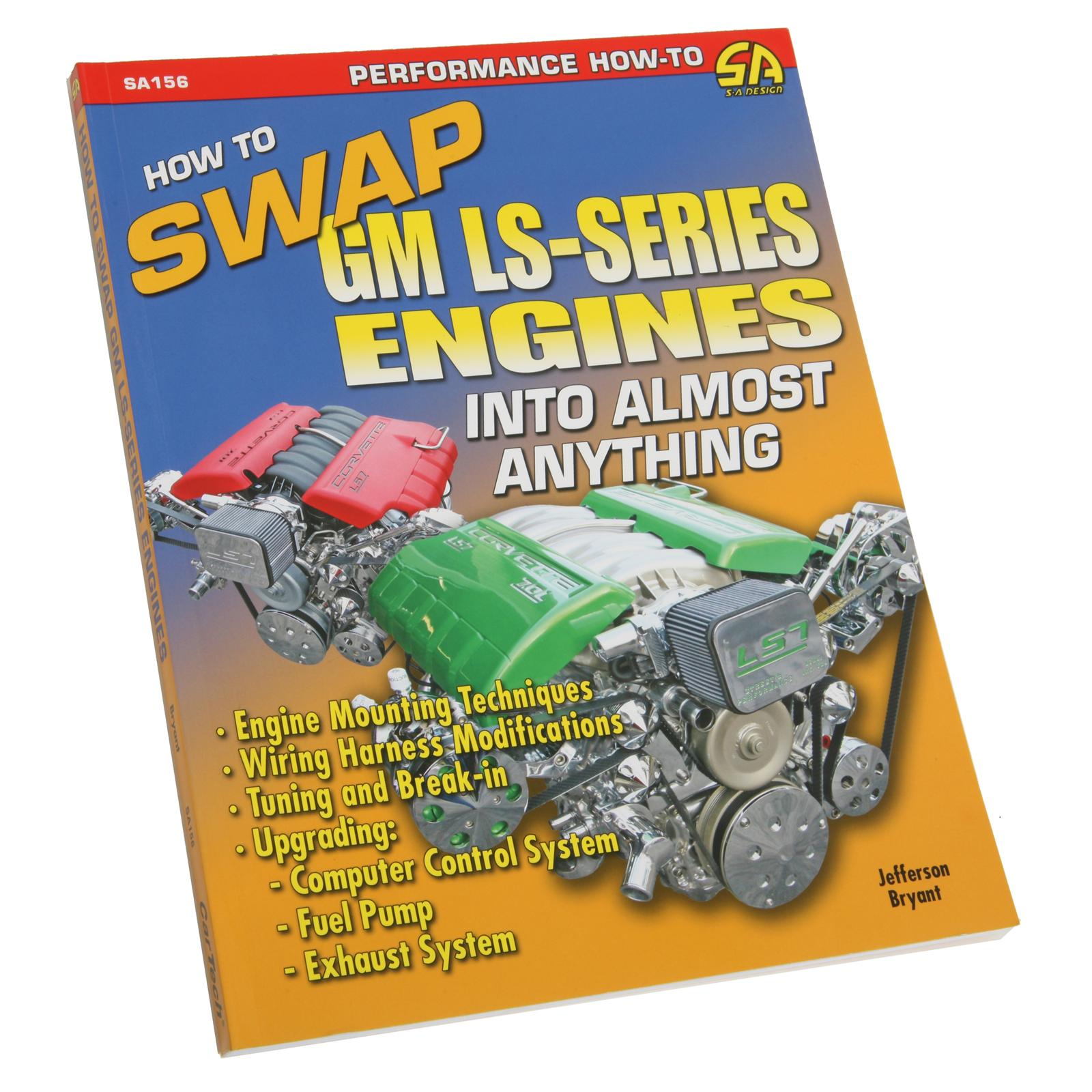 Sa Design How To Swap Gm Ls Series Engines Into Almost Anything Wiring Sa156 Free Shipping On Orders Over 99 At Summit Racing