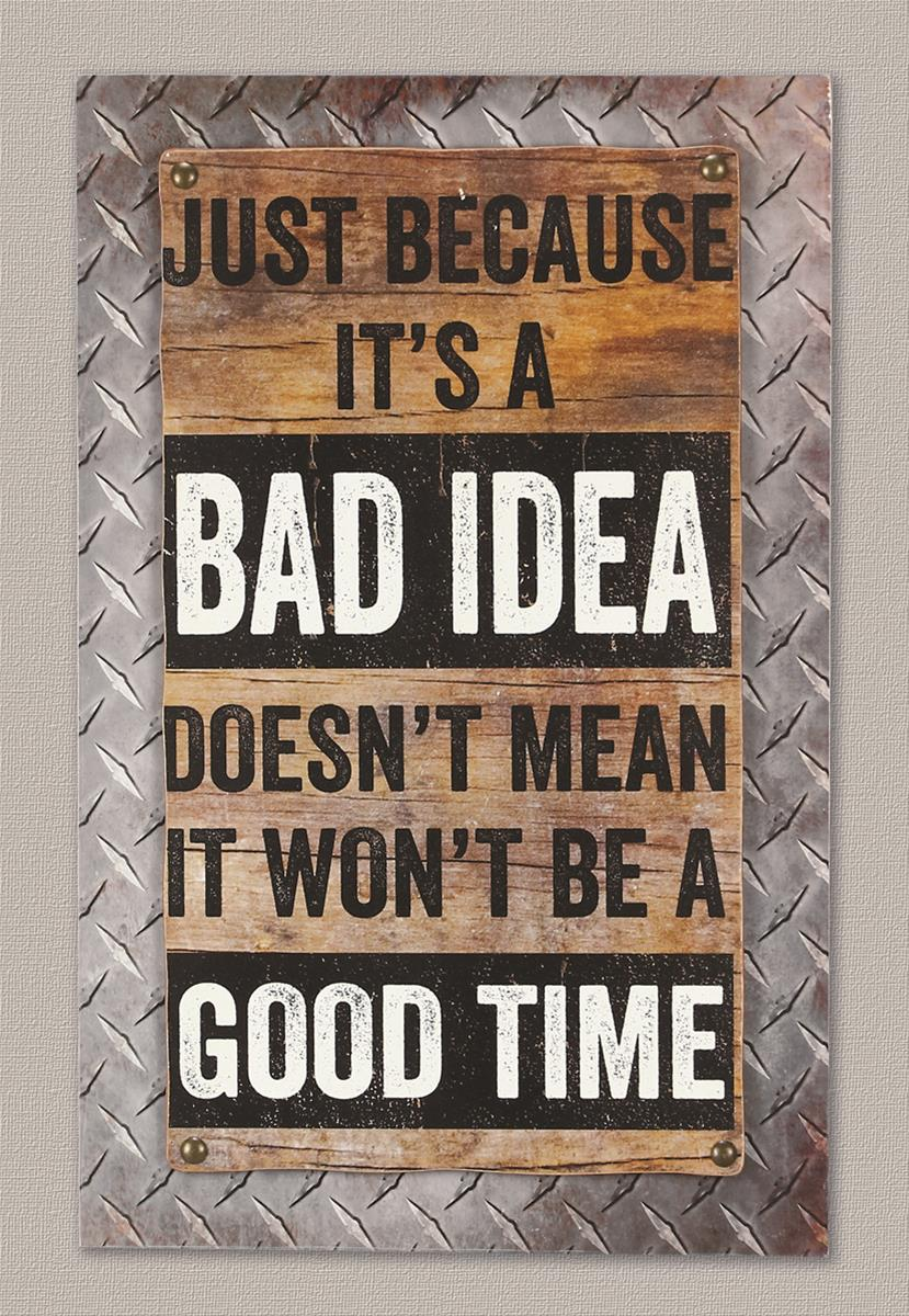 Large Man Cave Signs : Just because it s a bad idea box sign free