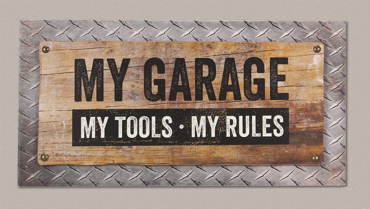 My Garage My Tools My Rules Box Sign 15195 Free