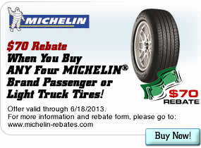 $70 Rebate When You Buy ANY Four MICHELIN Brand Passenger or Light Truck Tires