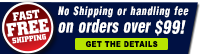 Fast Free Shipping on Orders Over $99. Click for details!